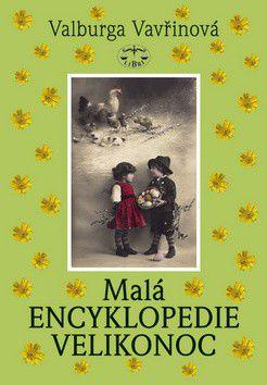 Valburga Vavřinová: Malá encyklopedie Velikonoc (E-KNIHA) cena od 0 Kč