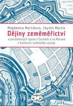 Z. Maršík: Dějiny zeměměřictví v Čechách, na Moravě a ve Slezsku cena od 202 Kč