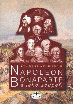 Stanislav Wintr: Napoleon Bonaparte a jeho soupeři cena od 271 Kč