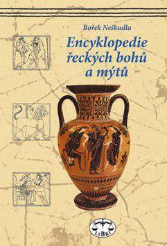 Bořek Neškudla: Encyklopedie řeckých bohů a mýtů cena od 301 Kč