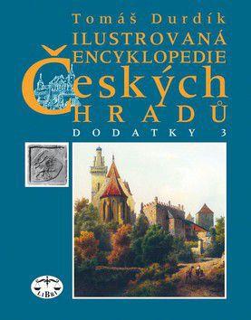Tomáš Durdík: Ilustrovaná encyklopedie Českých hradů Dodatky 3 cena od 174 Kč