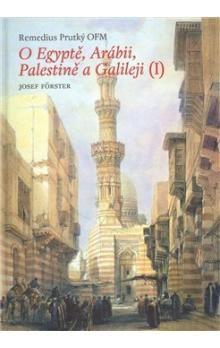 Remedius Prutký: O Egyptě, Arábii, Palestině a Galileji I. cena od 309 Kč