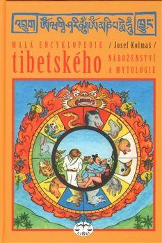 Josef Kolmaš: Malá encyklopedie tibetského náboženství a mytologie cena od 242 Kč
