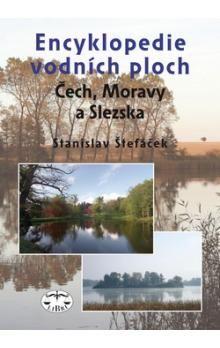 Stanislav Štefáček: Encyklopedie vodních ploch Čech, Moravy a Slezka cena od 128 Kč