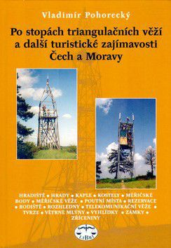 Vladimír Pohorecký: Po stopách triangulačních věží a další turistické zajímavosti Čech a Moravy cena od 193 Kč