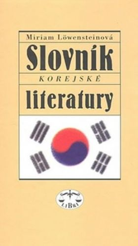 Miriam Löwensteinová: Slovník korejské literatury cena od 341 Kč