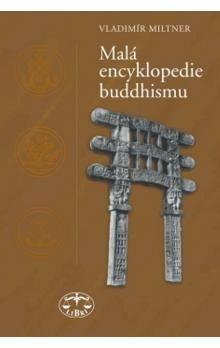 Vladimír Miltner: Malá encyklopedie buddhismu cena od 220 Kč