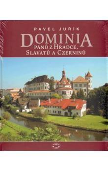 Pavel Juřík: Dominia pánů z Hradce, Slavatů a Czerninů cena od 685 Kč