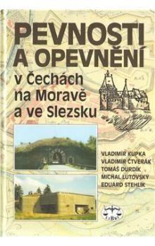 Vladimír Kupka, Kolektiv: Pevnosti a opevnění v Čechách, na Moravě a ve Slezsku cena od 384 Kč