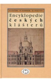Petr Sommer, Dušan Foltýn, Pavel Vlček: Encyklopedie českých klášterů cena od 388 Kč