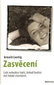 Arnošt Lustig: Zasvěcení cena od 145 Kč