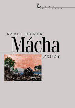 Karel Hynek Mácha: Prózy cena od 0 Kč