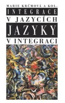 Marie Krčmová: Integrace v jazycích jazyky v integraci cena od 179 Kč