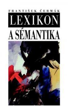 František Čermák: Lexikon a sémantika cena od 233 Kč