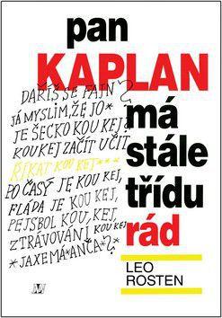 Leo Rosten: Pan Kaplan má stále třídu rád cena od 160 Kč