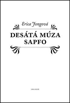 Erica Jong: Desátá múza Sapfo cena od 164 Kč
