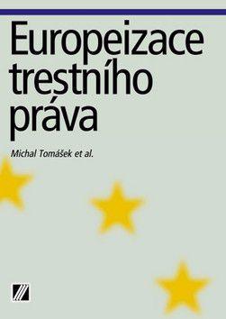 Michal Tomášek: Europeizace trestního práva cena od 559 Kč