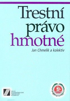 Jan Chmelík a kolektiv: Trestní právo hmotné cena od 435 Kč