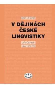 Jan Holeš: Kdo je kdo v dějinách české lingvistiky cena od 386 Kč