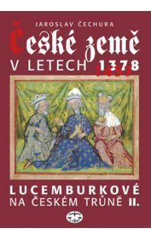 Jaroslav Čechura: České země v letech 1378-1437 cena od 272 Kč