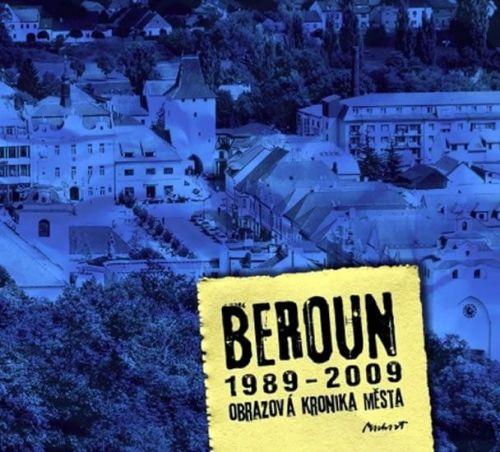 Machart Kameel: Beroun 1989-2009 - Obrazová kronika města cena od 192 Kč