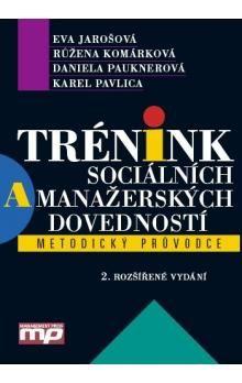 Eva Jarošová: Trénink sociálních a manažerských dovedností cena od 318 Kč