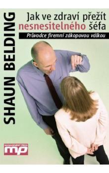 Shaun Belding: Jak ve zdraví přežít nesnesitelného šéfa cena od 185 Kč
