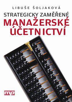 Libuše Šoljaková: Strategicky zaměřené manažerské účetnictví cena od 229 Kč