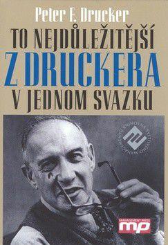 Peter F. Drucker: To nejdůležitější z Druckera v jednom svazku cena od 433 Kč