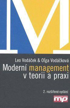Leo Vodáček; Olga Vodáčková: Moderní management v teorii a praxi cena od 390 Kč