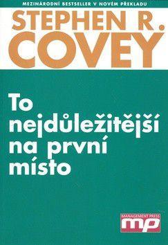 Stephen R. Covey: To nejdůležitější na první místo cena od 360 Kč