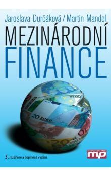 Jaroslava Durčáková; Martin Mandel: Mezinárodní finance cena od 438 Kč