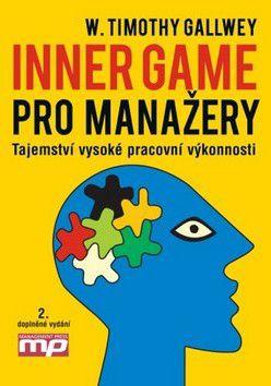 W. Timothy Gallwey: Inner game pro manažery cena od 264 Kč