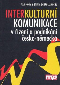 Sylvia Schroll-Machl, Ivan Nový: Interkulturní komunikace v řízení a podnikání česko-německá cena od 332 Kč