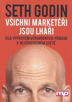 Seth Godin: Všichni marketéři jsou lháři cena od 238 Kč
