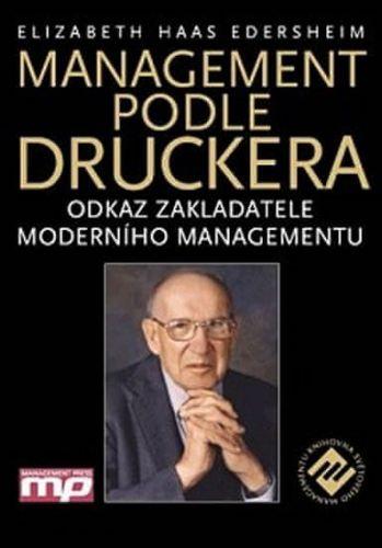 Elizabeth Haas Edersheim: Management podle Druckera - Odkaz zakladatele moderního managementu cena od 270 Kč