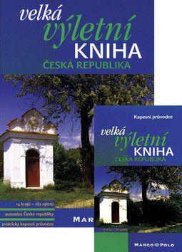 Kolektiv autorů: Velká výletní kniha Česká republika cena od 515 Kč