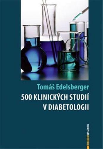 Tomáš Edelsberger: 500 klinických studií v diabetologii cena od 416 Kč