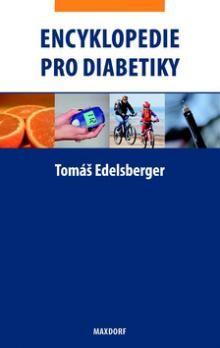 Tomáš Edelsberger: Encyklopedie pro diabetiky cena od 190 Kč
