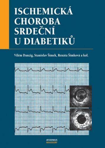 Vilém Danzig, Stanislav Šimek: Ischemická choroba srdeční cena od 252 Kč