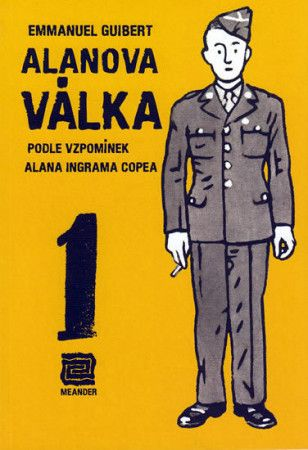 Emmanuel Guibert: Alanova válka 1 - Podle vzpomínek Alana Ingrama Copea cena od 179 Kč