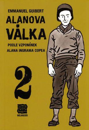 Emmanuel Guibert: Alanova válka 2 - Podle vzpomínek Alana Ingrama Copea cena od 174 Kč
