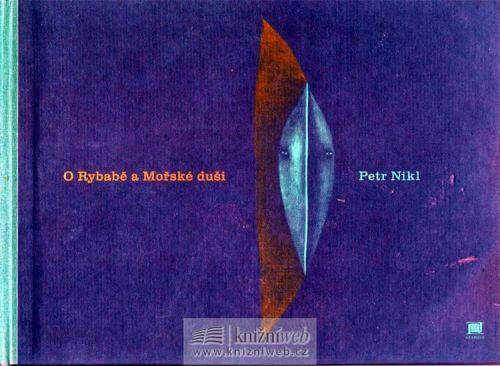 Petr Nikl: O Rybabě a Mořské duši cena od 265 Kč