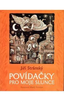 Jiří Stránský, Matěj Forman: Povídačky pro moje slunce - 2. vydání cena od 186 Kč