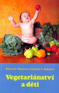 Sharon Yntemová; Christiane Beardová: Vegetariánství a děti cena od 183 Kč