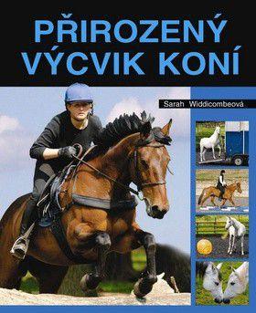 Sarah Widdicombe: Přirozený výcvik koní cena od 257 Kč