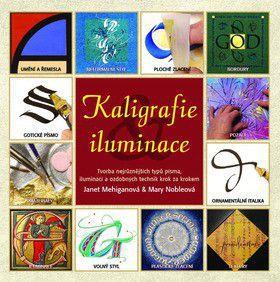 Mehiganová Janet, Nobleová Mary: Kaligrafie a iluminace cena od 135 Kč