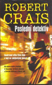 Robert Crais: Poslední detektiv cena od 194 Kč
