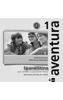 Brožová Kateřina, Peňaranda C. Ferrer: Aventura 1 - Španělština pro SŠ a JŠ - Metodická příručka - CD cena od 357 Kč