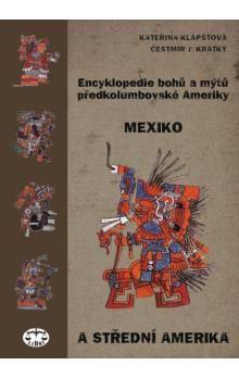 Kateřina Klápšťová, Čestmír J. Krátký: Encyklopedie bohů a mýtů předkolumbovské Ameriky cena od 120 Kč